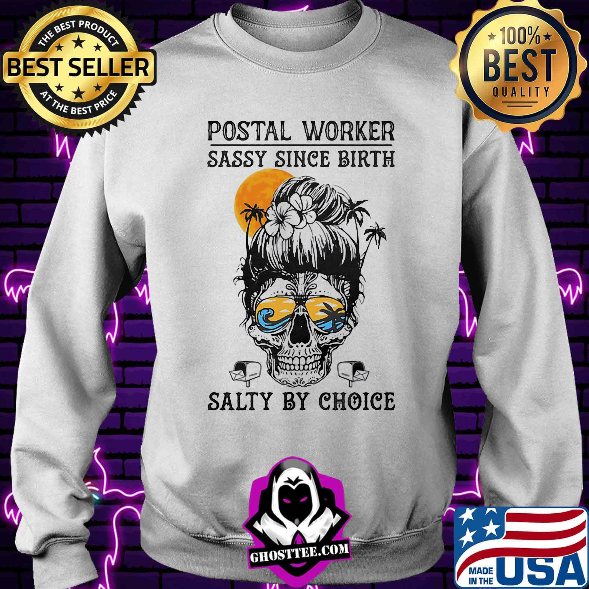 4a284e4a skull girl postal worker sassy since birth salty by choice shirt sweater - Home