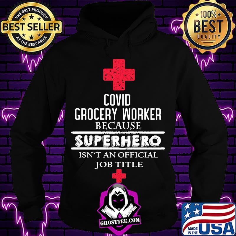 5067a249 covid grocery worker because superhero isn t an official job title shirt 2 hoodie - Home