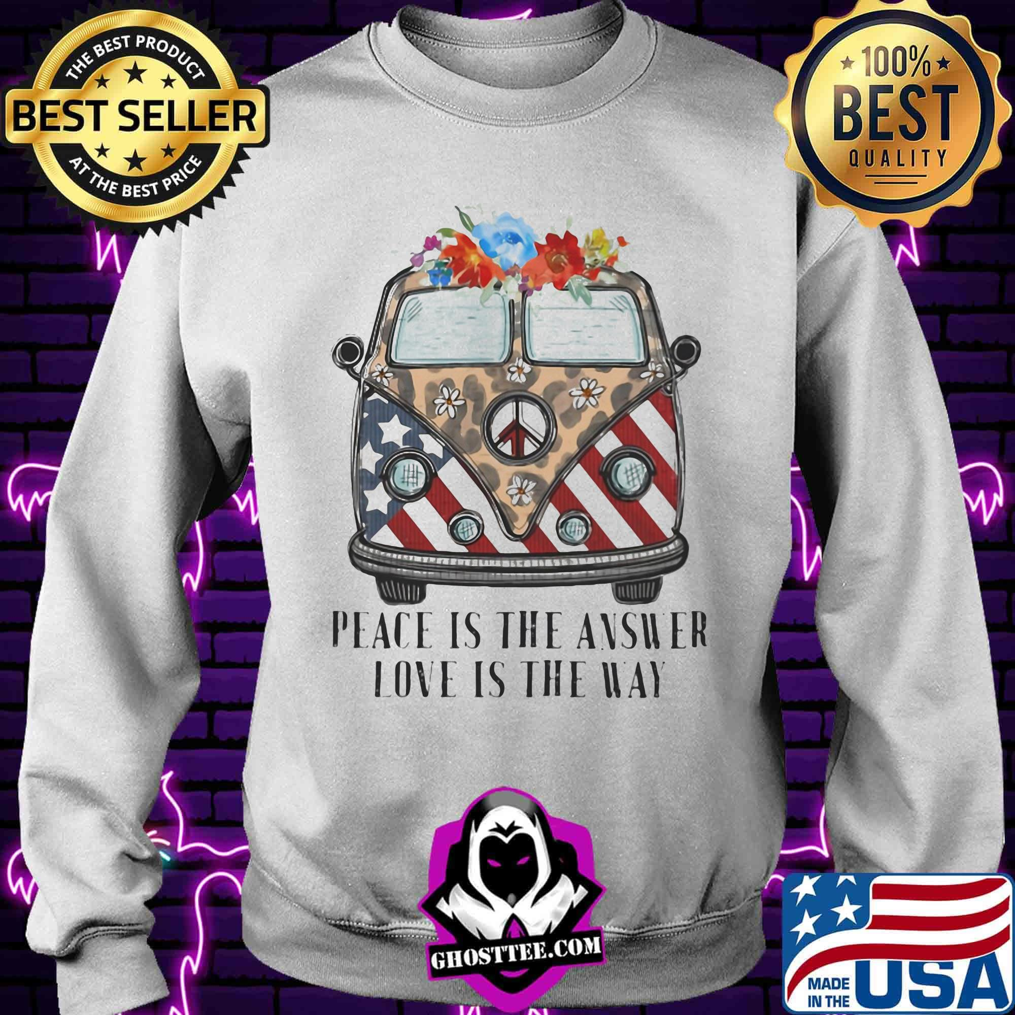 59004f21 peace is the answer love is the way car usa flower shirt sweater - Home