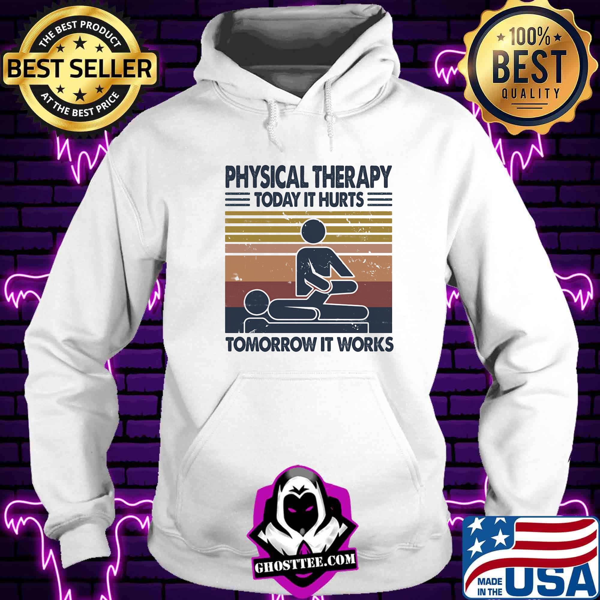 5f640969 physical therapy today it hurts tomorrow it works vintage retro shirt hoodie - Home
