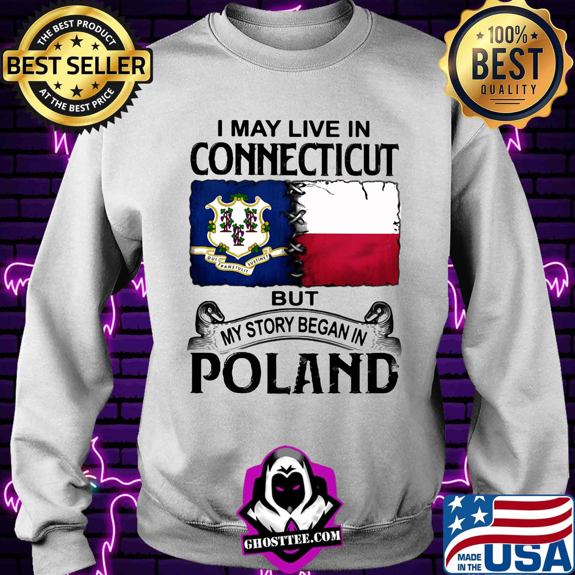 6fc642a1 i may live in connecticut but my story began in poland shirt sweater - Home