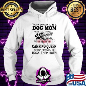 914e8505 tough enough to be a dog mom and camping queen crazy enough to rockthem both footprint flower shirt hoodie 300x300 - Home