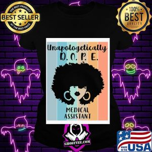 93bf23aa unapologetically d o p e medical assitant shirt ladiestee 300x300 - Home
