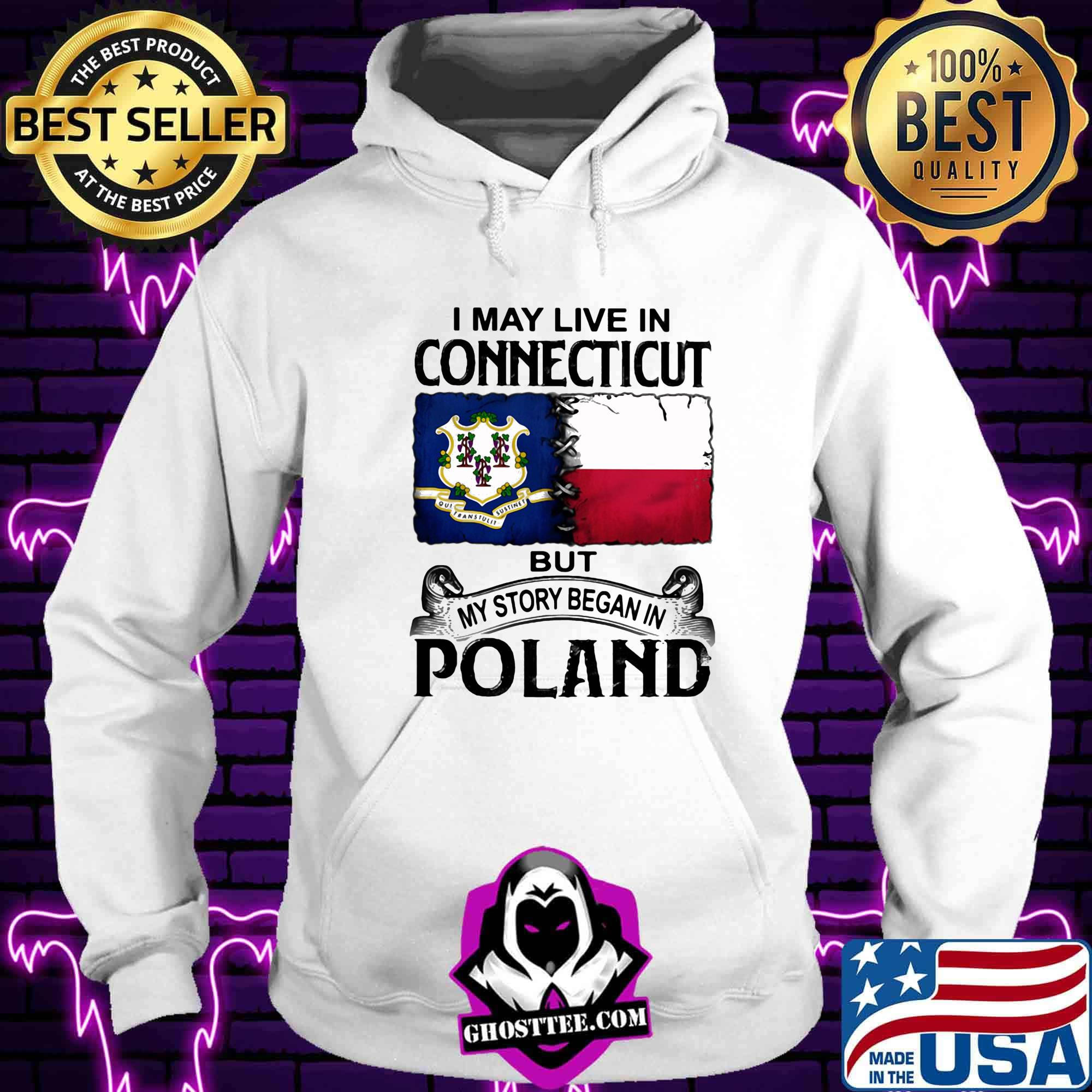a88c396f i may live in connecticut but my story began in poland shirt hoodie - Home