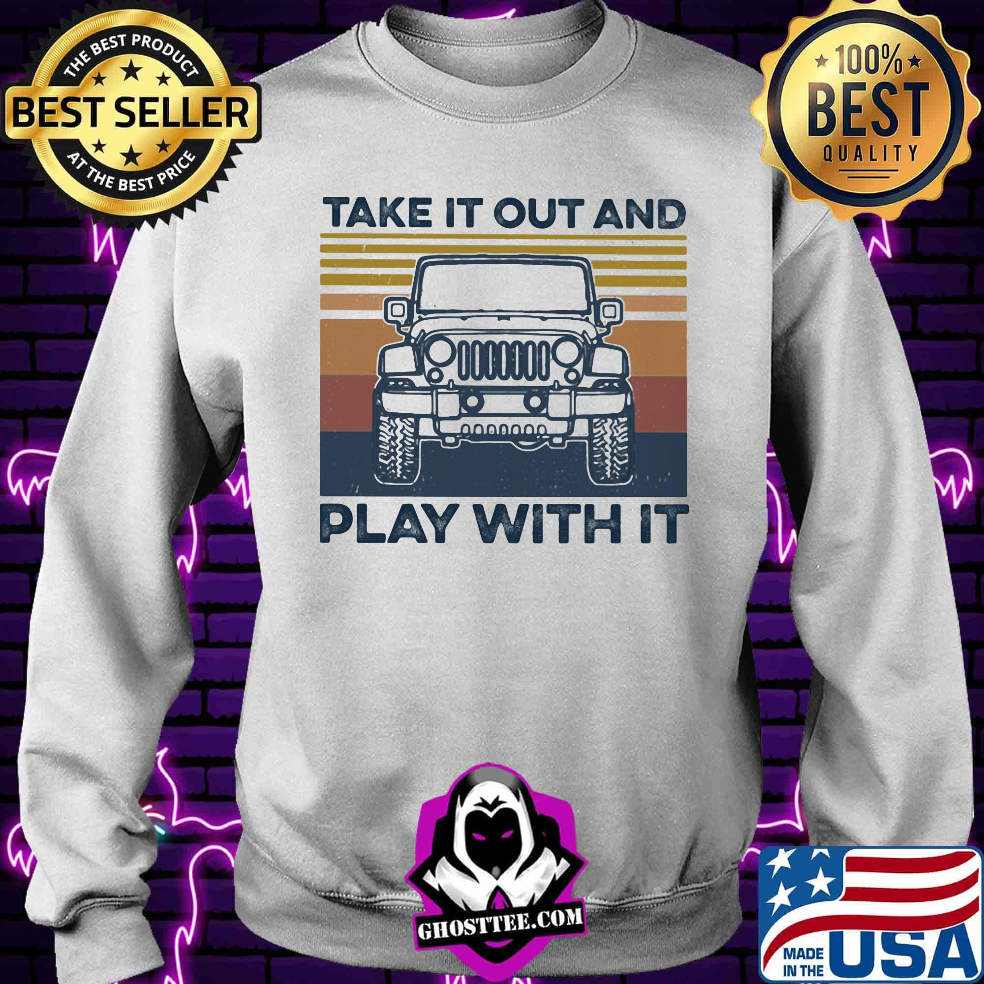 aadd9d11 jeep take it out and play with it vintage retro 2020 shirt sweater - Home