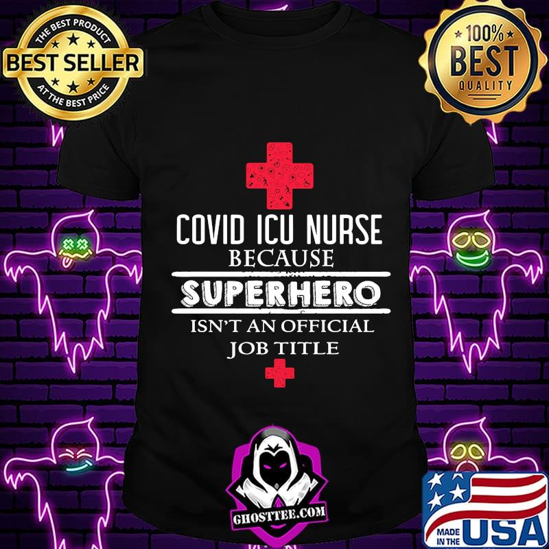 Covid icu nurse because superhero isn't an official job title s Unisex