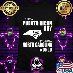 Just A Puerto Rican Guy Living In A North Carolina World Map Shirt Unisex