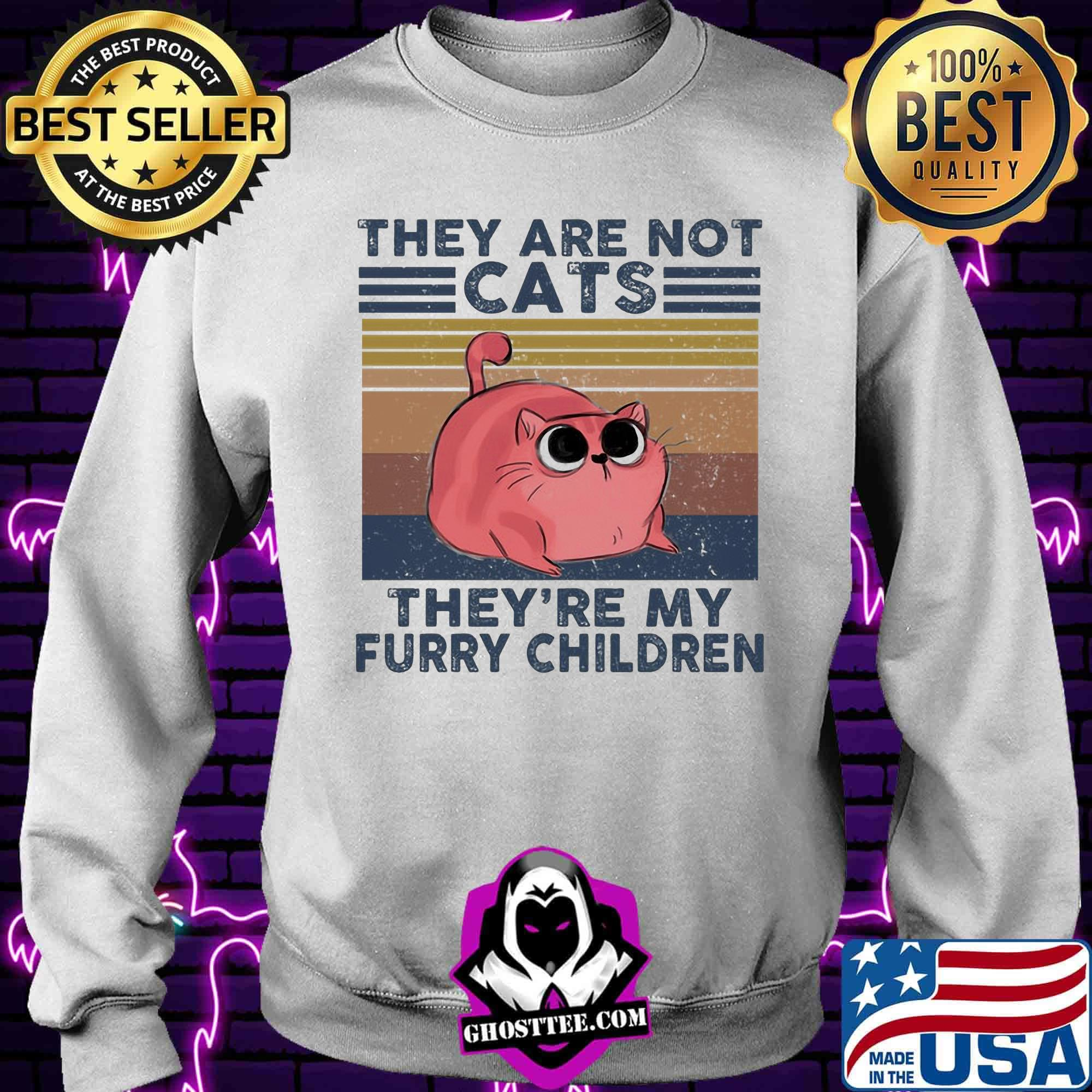 cc98228c they are not cats they re my furry children vintage retro shirt sweater - Home
