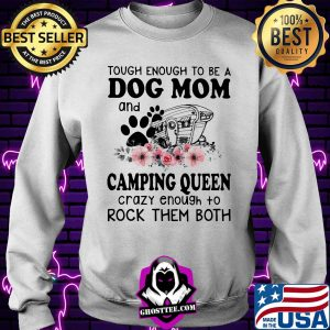 ced52377 tough enough to be a dog mom and camping queen crazy enough to rockthem both footprint flower shirt sweater 300x300 - Home