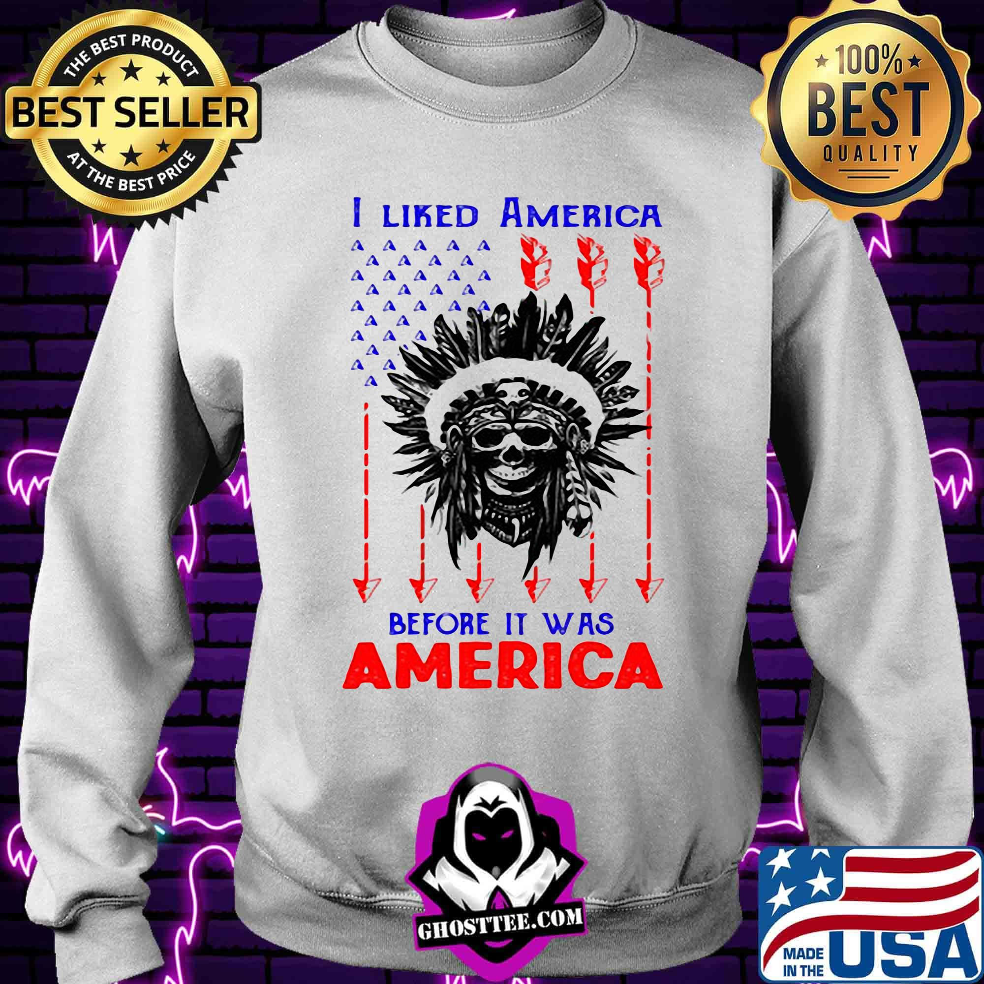 e00820e9 i liked american before its was american skullcap aborigines shirt sweater - Home