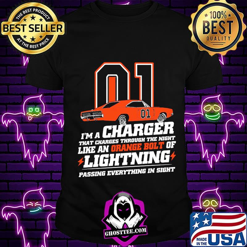 01 i'm a charger that charges through the night like an orange bolt of lightning passing everything in sight shirt