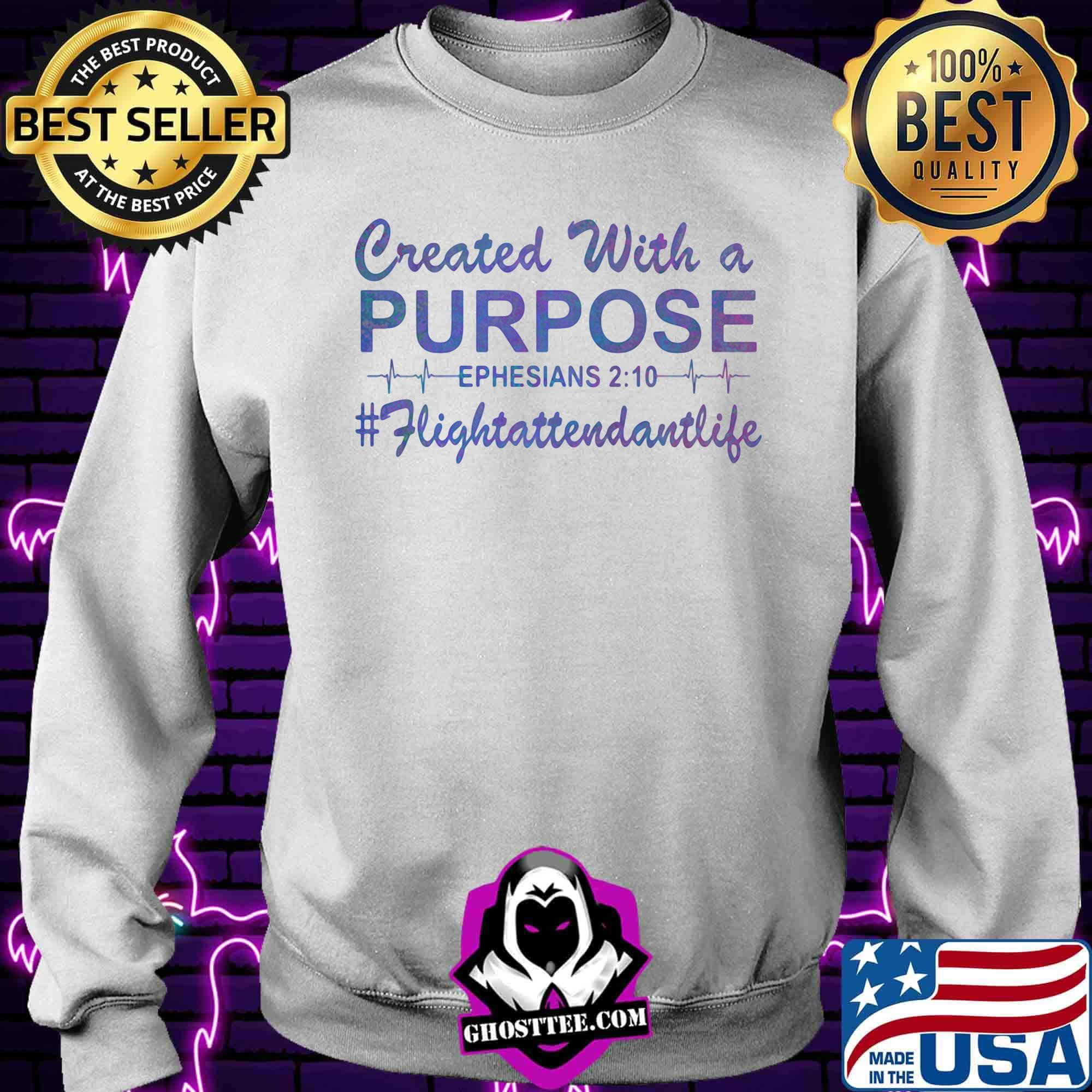 e805df26 created with a purpose ephesians fligtattendantllife shirt sweater - Home