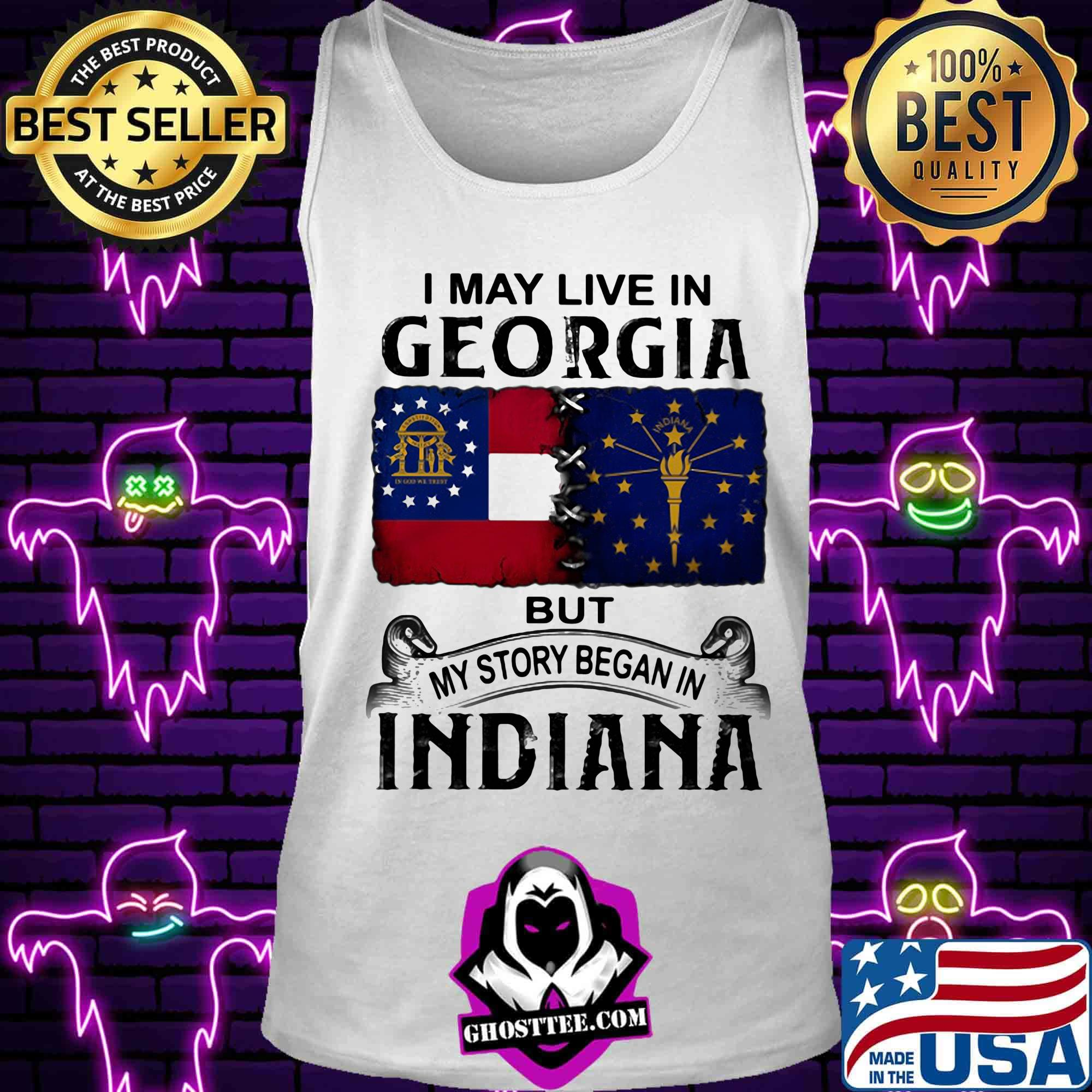 I may live in Georgia but my story began in Indiana shirt