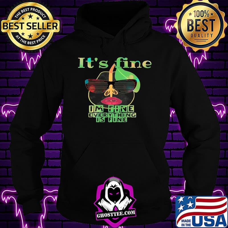 1fab88dd pear glasses it s fine i m fine everything is fine shirt hoodie - Home