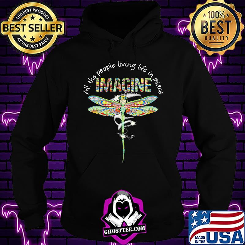 3ff3183c dragonfly all the people living life in peace imagine shirt hoodie - Home