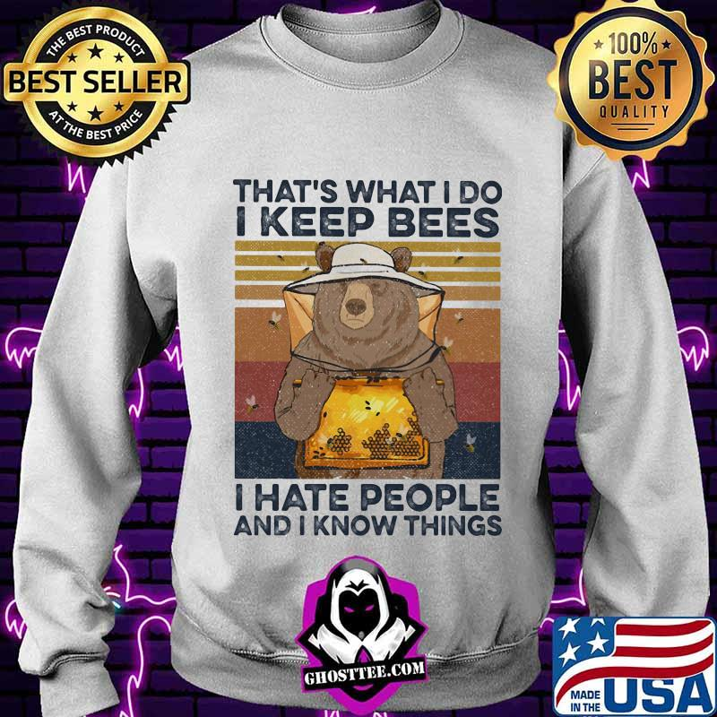 Bear that's what I do I bees i hate people and I know things vintage retro shirt