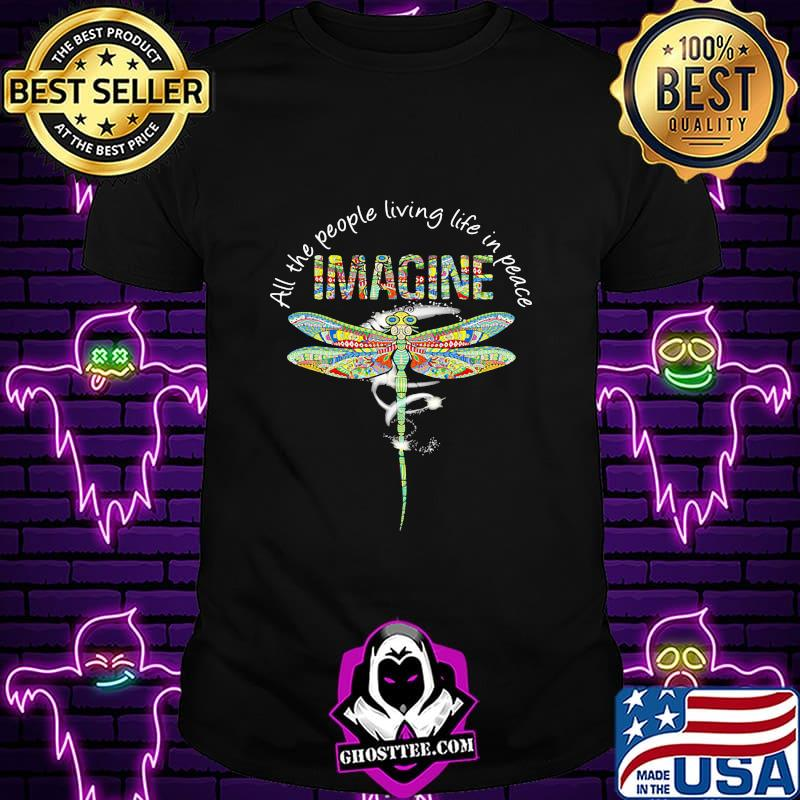 66e5783b dragonfly all the people living life in peace imagine shirt unisex - Home
