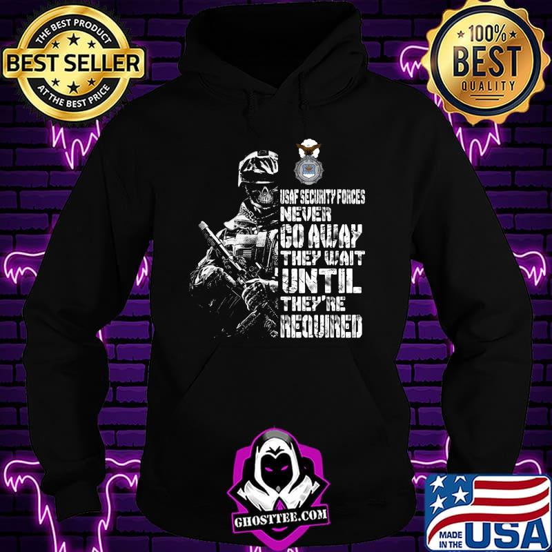 6ad203cf usaf security forces never go away they wait until they re required shirt hoodie - Home