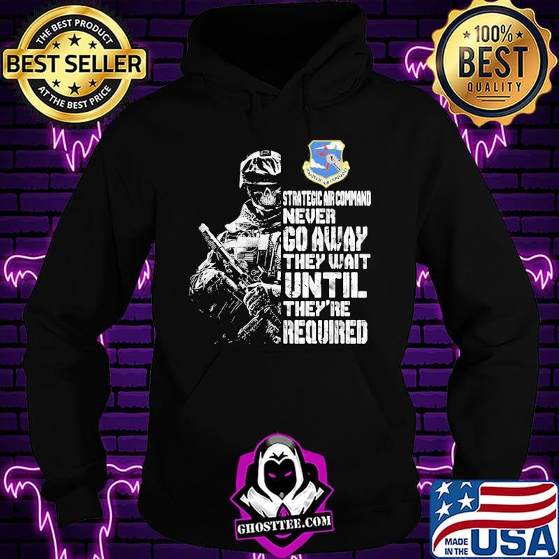 6d13ee21 strategic air command never go away they wait until they re required shirt hoodie - Home