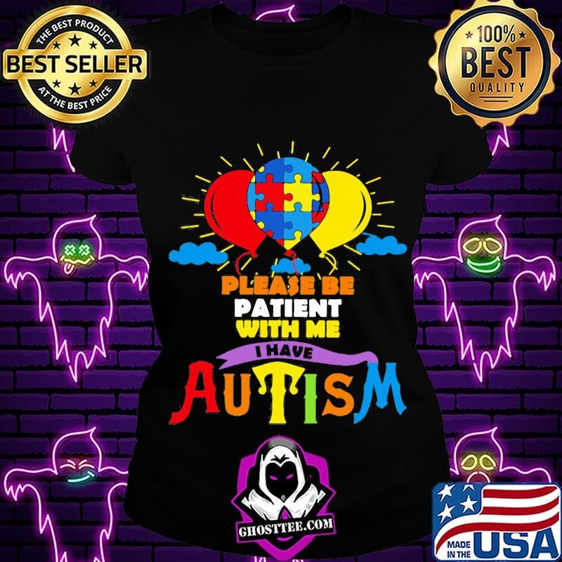 8e2ae3d9 balloons please be patient with me i have autism shirt ladiestee - Home