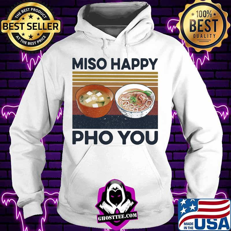 94930e19 miso happy pho you vintage retro shirt hoodie - Home