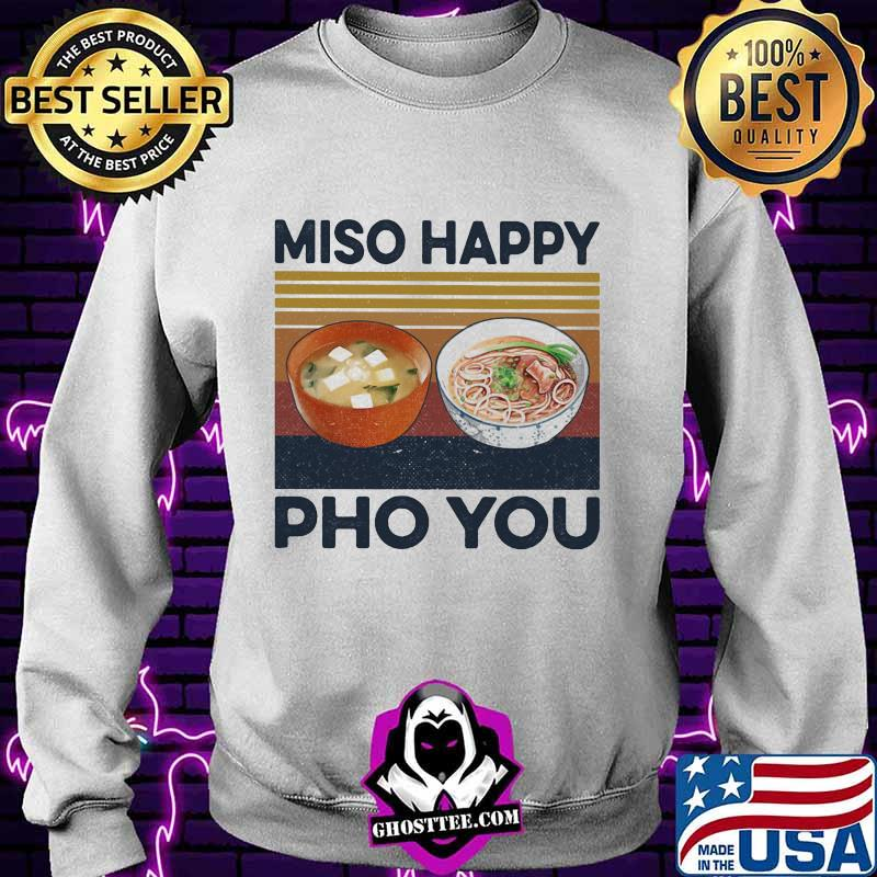 984f673f miso happy pho you vintage retro shirt sweater - Home