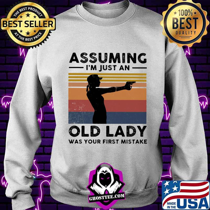 Shoots Assuming I'm just an old lady was your first mistake vintage retro shirt