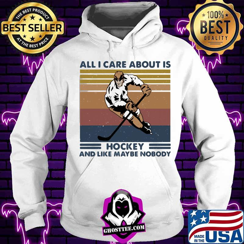 d238148a all i care about is hockey and like maybe nobody vintage retro shirt hoodie - Home