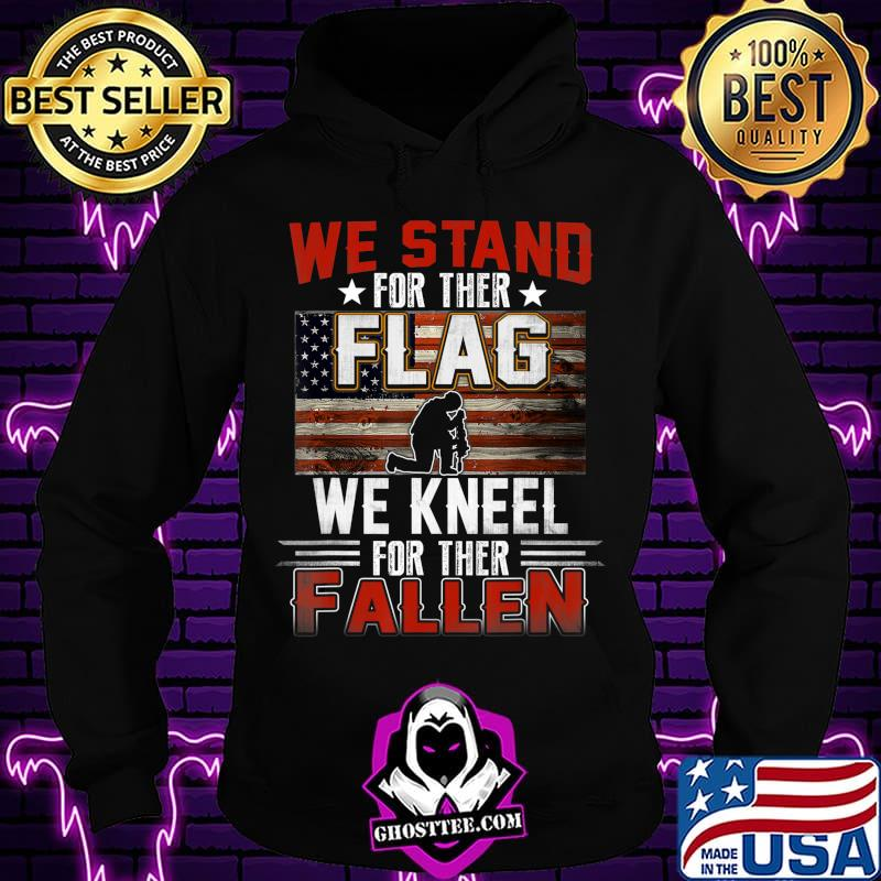 0f742144 we stand for the flag t shirt we kneel for the fallen t shirt hoodie - Home