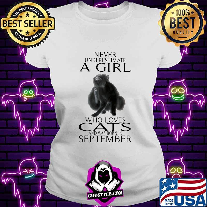 Never underestimate a girl who loves cats and was born in september shirt