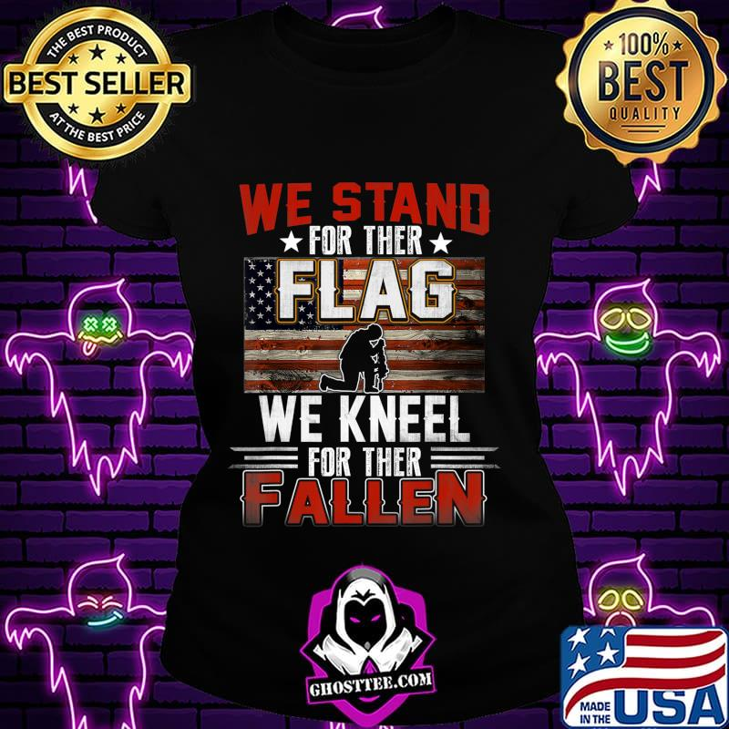 80989625 we stand for the flag t shirt we kneel for the fallen t shirt ladiestee - Home