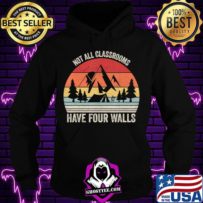 8b42d437 retro not all classrooms have four walls homeschool mom dad t shirt hoodie - Home