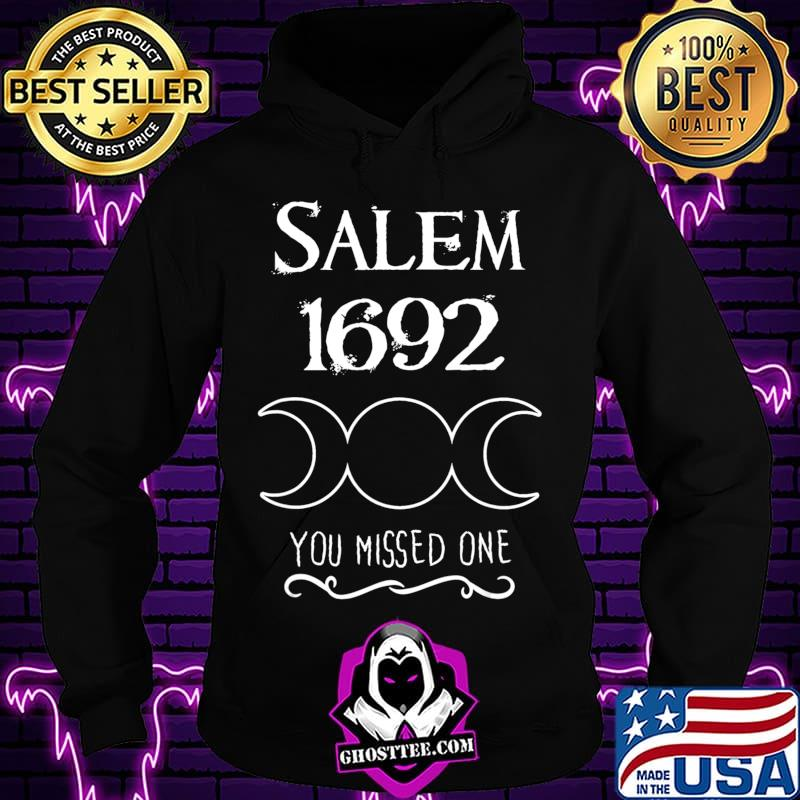 9fe583fc salem witch trials 1692 you missed one funny gift for witchs t shirt hoodie - Home