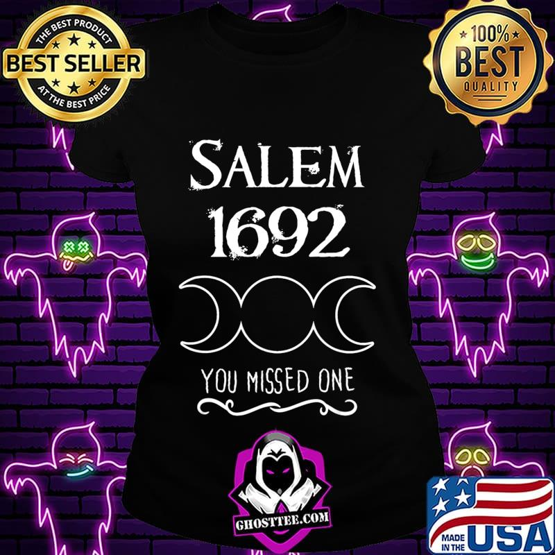 bf06a327 salem witch trials 1692 you missed one funny gift for witchs t shirt ladiestee - Home