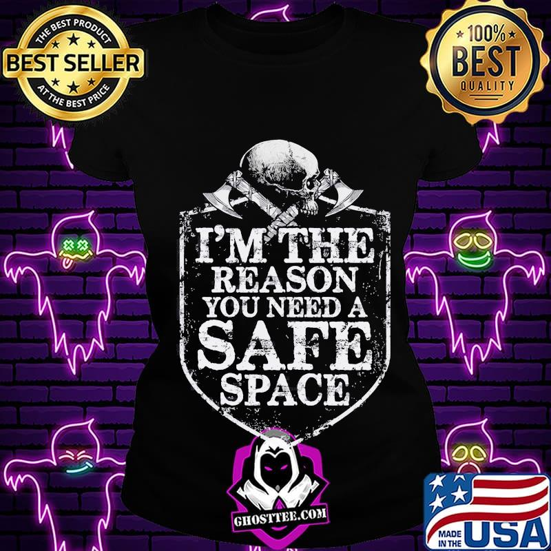 634ee8df viking i m the reason you need a safe space skull shirt ladiestee - Home