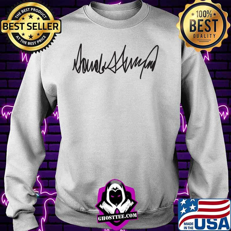 581bf066 trump signature president election shirt sweater - Home