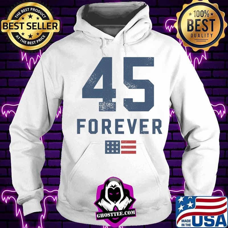 6ff08ad9 45 forever 4eva 2nd term reelection american flag shirt hoodie - Home