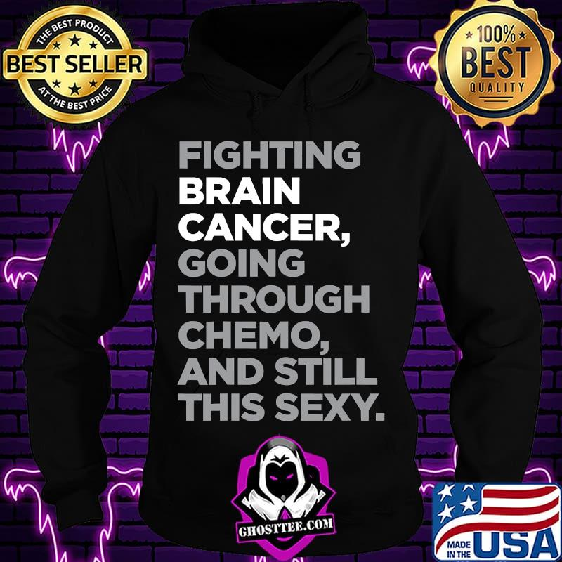 Fighting Brain Cancer Going Through Chemo And Still This Sexy Shirt