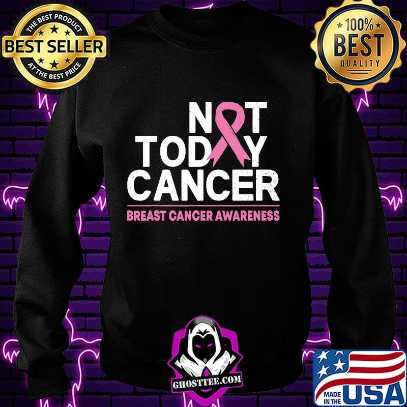 Not Today Cancer Breast Cancer Awareness Month Pink Ribbon Shirt