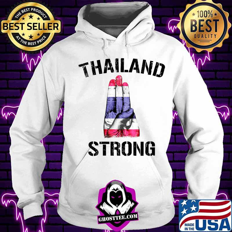 fa9dc4e7 thailand strong democracy now free thai support flag shirt hoodie - Home