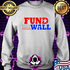 Fund the wall 2021 Sweater