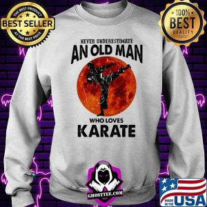 Never Underestimate An Old Man Who Loves Karate Moon Blood Shirt Sweater