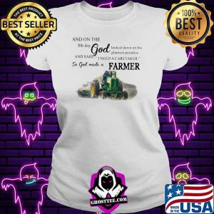 And On The 8th Day God And Said I Need A Caretaker So God Made A Farmer Tractor Shirt V-neck