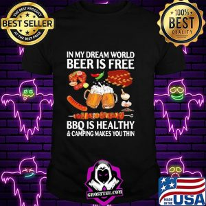 371672c9 in my dream world beer is free bbq is healthy and camping makes you thin shirt unisex 300x300 - Home