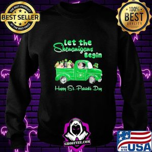 Let The Shenanigans Begin Happy St. Patrick's Day Dogs Shirt Sweatshirt