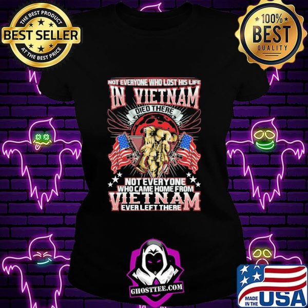 Not Everyone Who Lost His Life In Vietnam Who Came Home From Everleft There Veteran American Flag Shirt