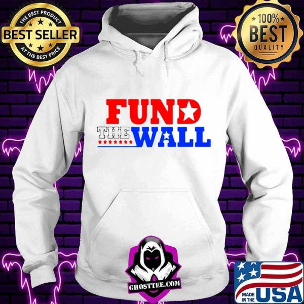 Fund the wall 2021 shirt