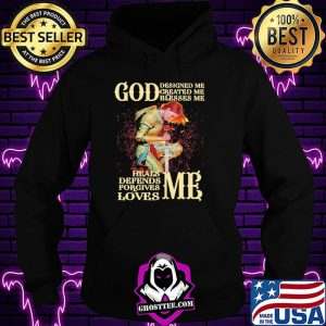 God Disigned Me Created Me Blesses Me Heals Depends Forgives Loves Me Vererans Shirt Hoodie