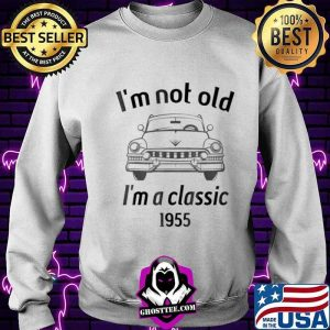 1955 Vintage 66 Years Old I'm Not Old I'm A Classic Car Shirt Sweater