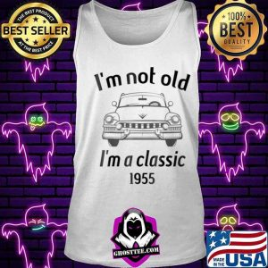1955 Vintage 66 Years Old I'm Not Old I'm A Classic Car Shirt Tank top
